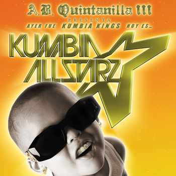 A.B. Quintanilla III Y Los Kumbia All Starz - From KK to Kumbia All-Starz