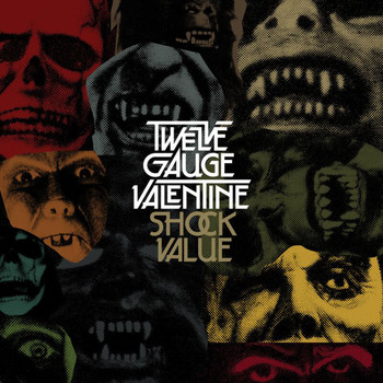 Twelve Gauge Valentine - Shock Value