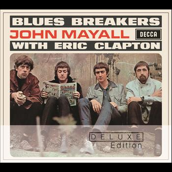 John Mayall's Bluesbreakers - Bluesbreakers With Eric Clapton - Deluxe Edition