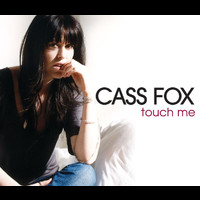 Cass Fox - Touch Me (Spencer and Hill Radio Edit)