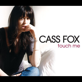 Cass Fox - Touch Me