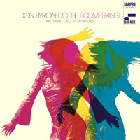 Don Byron - Do The Boomerang: The Music Of Junior Walker