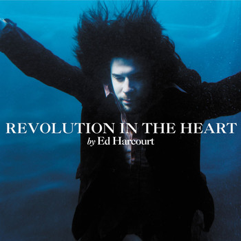 Ed Harcourt - Revolution In The Heart