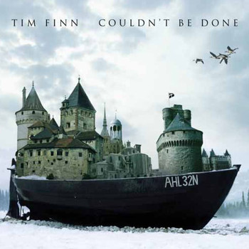 Tim Finn - Couldn't Be Done