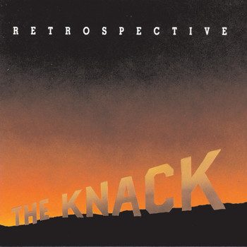 The Knack - Retrospective: The Best Of The Knack