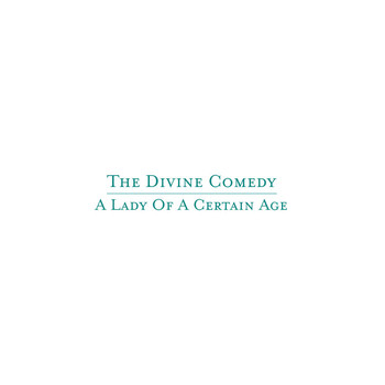 The Divine Comedy - A Lady Of A Certain Age