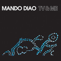 Mando Diao - TV & Me
