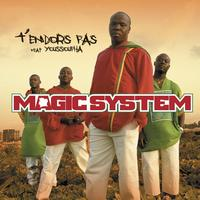 Magic System - T'endors Pas