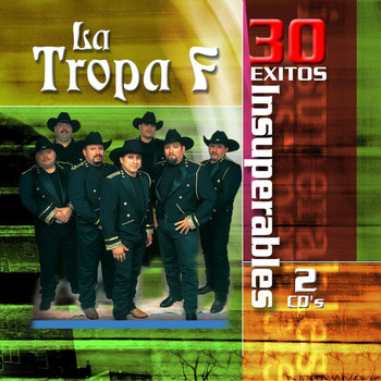 La Tropa F - 30 Exitos Insuperables