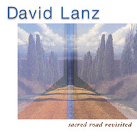 David Lanz - Sacred Road Revisited