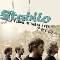 Stabilo - Don't Look In Their Eyes (Acoustic)