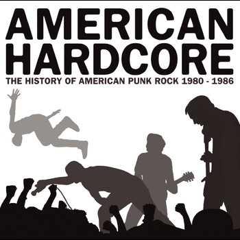 Various Artists - American Hardcore: The History Of American Punk Rock 1980-1986
