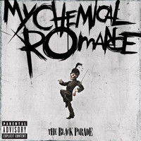 My Chemical Romance - The Black Parade (Explicit)
