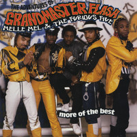 Grandmaster Flash, Melle Mel & The Furious Five - The Adventures Of Grandmaster Flash, Melle Mel & The Furious Five: More Of The Best