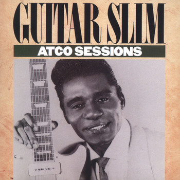 Guitar Slim - The ATCO Sessions