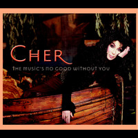 Cher - The Music's No Good Without You