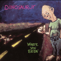 Dinosaur Jr - Where You Been [Digital Version] [with Bonus Track]