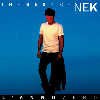 Nek - Nek The Best of: L'anno zero