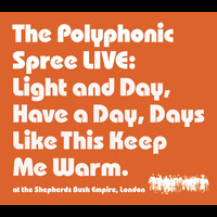 The Polyphonic Spree - Light and Day