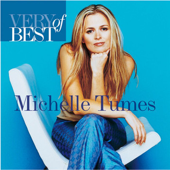 Michelle Tumes - Very Best Of Michelle Tumes