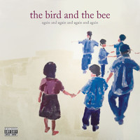 the bird and the bee - again and again and again and again ep (Explicit)