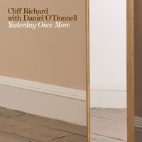 Cliff Richard - Yesterday Once More (With Daniel O'Donnell)