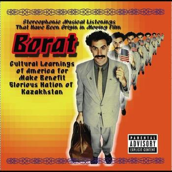 Various Artists - Borat: Stereophonic Musical Listenings That Have Been Origin In Moving Film (Explicit)