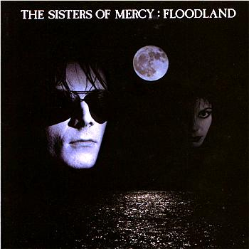 Sisters Of Mercy - Floodland (Remastered & Expanded; Deluxe Version [Explicit])