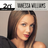 Vanessa Williams - The Best Of Vanessa Williams 20th Century Masters The Millennium Collection