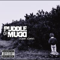 Puddle Of Mudd - Come Clean (Explicit Version)