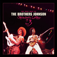 The Brothers Johnson - Strawberry Letter 23: The Very Best Of The Brothers Johnson