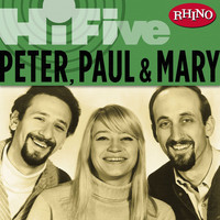 Peter, Paul and Mary - Rhino Hi-Five: Peter, Paul & Mary