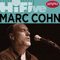 MARC COHN - Rhino Hi-Five: Marc Cohn