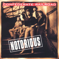 Confederate Railroad - Notorious
