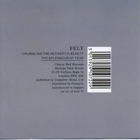 Felt - Crumbling The Antiseptic Beauty/The Splendour Of Fear