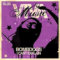 Bombdogs - I Can't Explain (Steve Lawler's Summer Of Love Remix) (E Release)