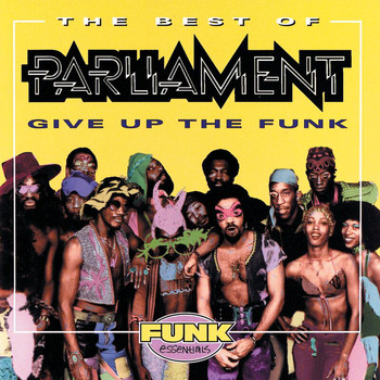 Parliament - The Best Of Parliament: Give Up The Funk