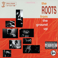 The Roots - From The Ground Up