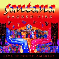 Santana - Sacred Fire: Santana Live In South America
