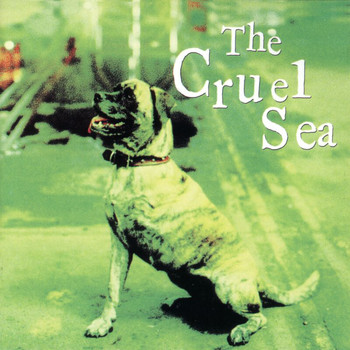 The Cruel Sea - Three Legged Dog