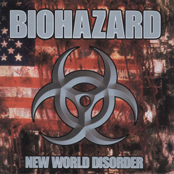 Biohazard - New World Disorder (Explicit)