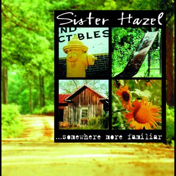 Sister Hazel - ...Somewhere More Familiar