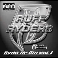 Ruff Ryders - Ryde Or Die Volume One (Explicit Version)