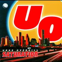 Urge Overkill - Saturation