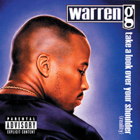 Warren G - Take A Look Over Your Shoulder (Reality) (Explicit)