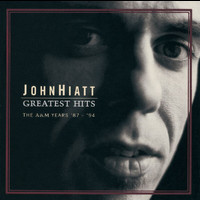 John Hiatt - Greatest Hits: The A&M Years '87- '94