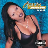 Foxy Brown - Ill Na Na (Explicit Version)
