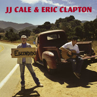 J.J. Cale & Eric Clapton - The Road To Escondido (U.S. Version)