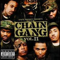 State Property - State Property Presents The Chain Gang Vol II (Explicit)