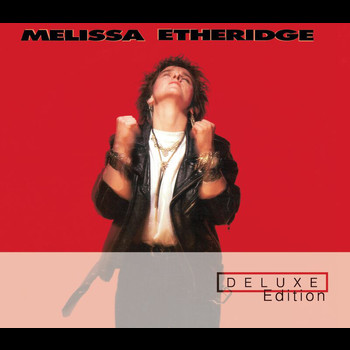 Melissa Etheridge - Melissa Etheridge (Deluxe Edition)